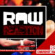 Raw Reaction WWE