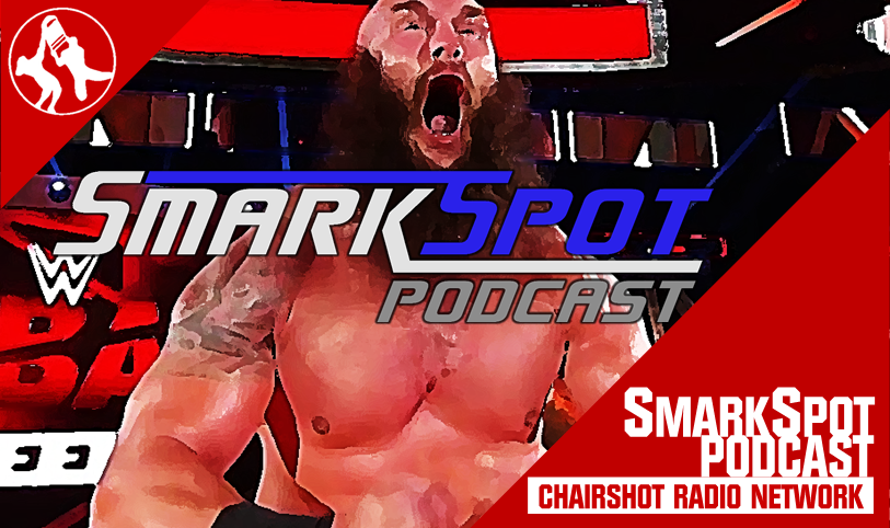 Smarkspot Podcast WWE Raw Smackdown