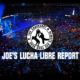 Joe Lucha Libre Report