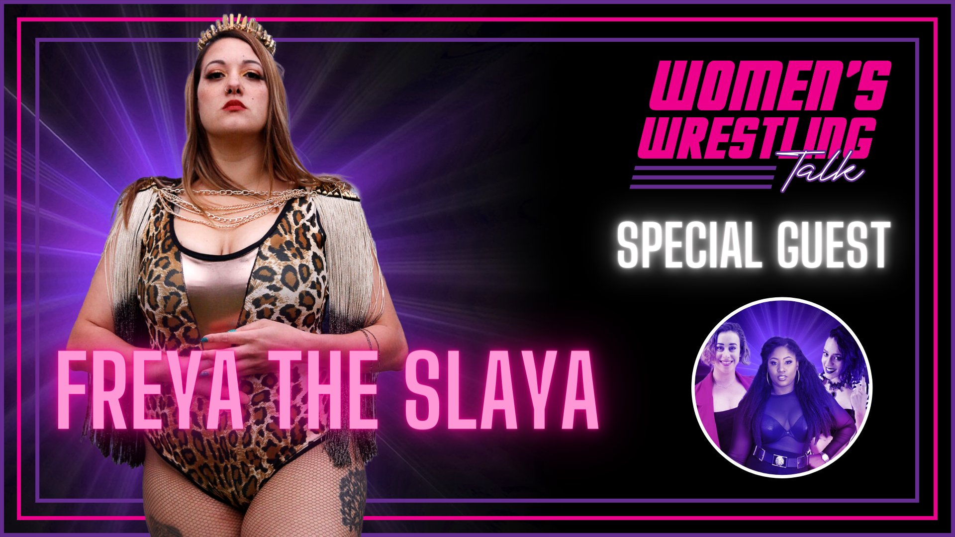 Women's Wrestling Talk Freya The Slaya